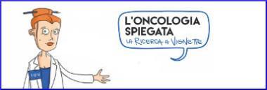 """Progetto """"L'oncologia spiegata - La ricerca a vignette"""" 380 ant"""